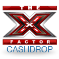 The x factor cashdrop
