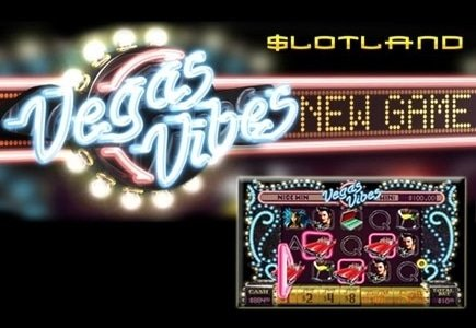 Slotland Launches Vegas Vibes Slot and Rewards Members to Celebrate