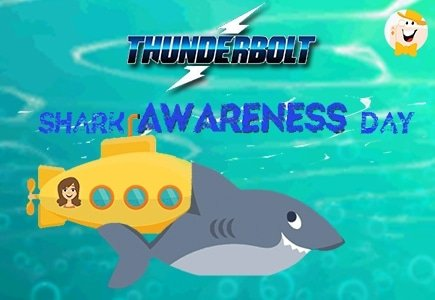 Take a Bite of Big Thunderbolt Casino Bonuses as Part of International Shark Awareness Day