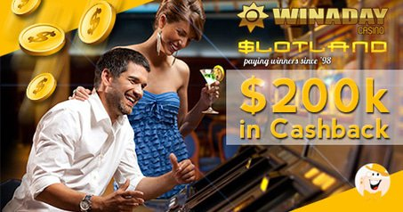$200K in Slotland and WinADay Cashback Given to LCB Members
