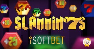 iSoftBet Releases Multipliers, Re-Spins and Jackpots in New Slammin' 7s Slot
