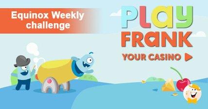 Playfranks equinox challenge and bonus ladder