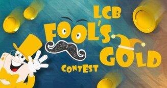 Il Concorso Fool's Gold Rush di LCB del mese di Aprile
