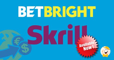 BetBright Integrates Skrill for Deposits and Withdrawals